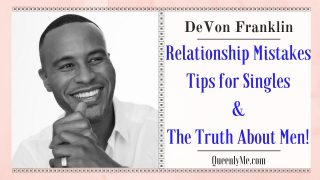 DEVON-FRANKLIN-Relationship-Mistakes-Tips-for-Singles-The-Truth-About-Men-attachment