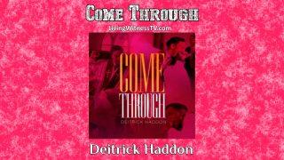 Deitrick-Haddon-Come-Through-audio-attachment