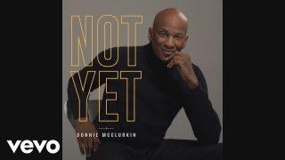 Donnie-McClurkin-Not-Yet-Audio-attachment