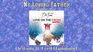 Dr.-Tumi-ft.-Fred-Hammond-My-Loving-Father-audio-attachment