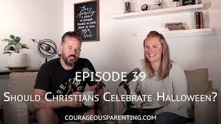 Ep.-39-Should-Christians-Celebrate-Halloween-COURAGEOUS-PARENTING-attachment