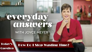 Everyday-Answers-—-How-Do-I-Stop-Wasting-Time-—-Joyce-Meyer-2016-attachment