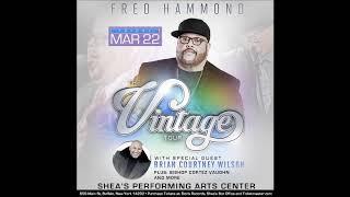 Festival-of-Praise-Presents-The-Vintage-Tour-w-Fred-Hammond-attachment
