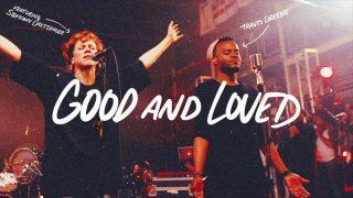 Good-And-Loved-Travis-Greene-ft-Steffany-Gretzinger-attachment