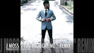 J-MOSS-You-Brought-Me-Remix-Arrangement-attachment
