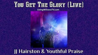 JJ-Hairston-Youthful-Praise-You-Get-The-Glory-Live-attachment