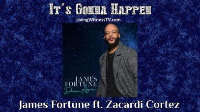 James-Fortune-ft.-Zacardi-Cortez-Its-Gonna-Happen-audio-attachment