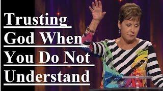 Joyce-Meyer-Trusting-God-When-You-Do-Not-Understand-Sermon-2017-attachment