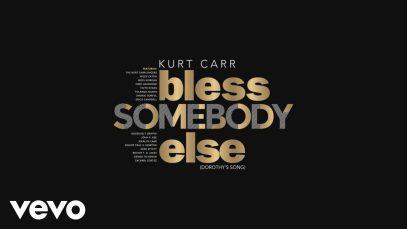 Kurt-Carr-Bless-Somebody-Else-Dorothys-Song-attachment