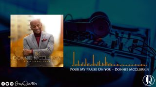 Pour-My-Praise-On-You-By-Donnie-McClurkin-Gospel-Music-attachment
