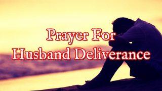 Prayer-For-Husbands-Deliverance-Spiritual-Deliverance-Prayers-Husband-attachment