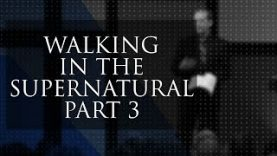 Sunday-08-26-18-Walking-in-the-Supernatural-Part-3-Lawson-Perdue-attachment