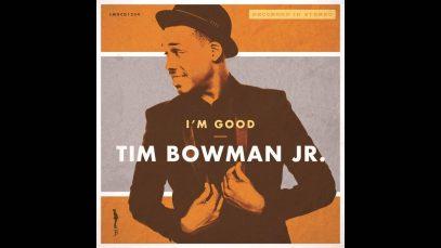 Tim-Bowman-Jr.-Im-Good-attachment