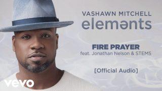 VaShawn-Mitchell-Fire-Prayer-Official-Audio-ft.-Jonathan-Nelson-STEMS-attachment