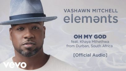 VaShawn-Mitchell-Oh-My-God-Durban-South-Africa-Official-Audio-ft.-Khaya-Mthethwa-attachment