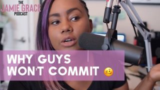 Why-Wont-Guys-Commit-The-Jamie-Grace-Podcast-attachment
