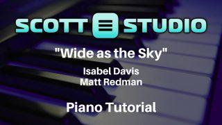 Wide-As-the-Sky-by-Isabel-DavisMatt-Redman-Piano-Tutorial-attachment
