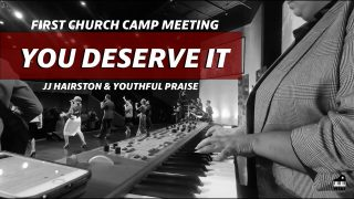 You-Deserve-It-JJ-Hairston-Youthful-Praise-Keys-Cam-First-Church-Camp-Meeting-attachment