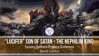 Lucifer-the-Son-Of-Satan-The-Nephilim-King-David-Carrico-Exposing-Darkness-Prophecy-Conference-attachment
