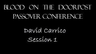 True-and-False-Passover-David-Carrico-Blood-on-the-Doorpost-Passover-Conference-2017-attachment