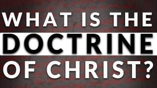 What-Is-The-Doctrine-Of-Christ-w-David-Carrico-DOC-Ep.-1-attachment