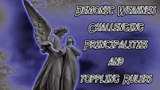 Demonic-Weakness-Challenging-Principalities-and-Toppling-Rulers-Marathon-Show-attachment