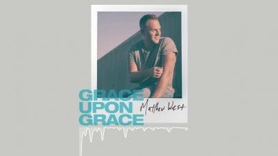Matthew-West-Grace-Upon-Grace-Official-Audio-attachment