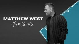 Matthew-West-Truth-Be-Told-Official-Audio-attachment