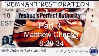 Remnant-Restoration-Yeshuas-Perfect-Authority-Part-3-Matt-828-34-attachment